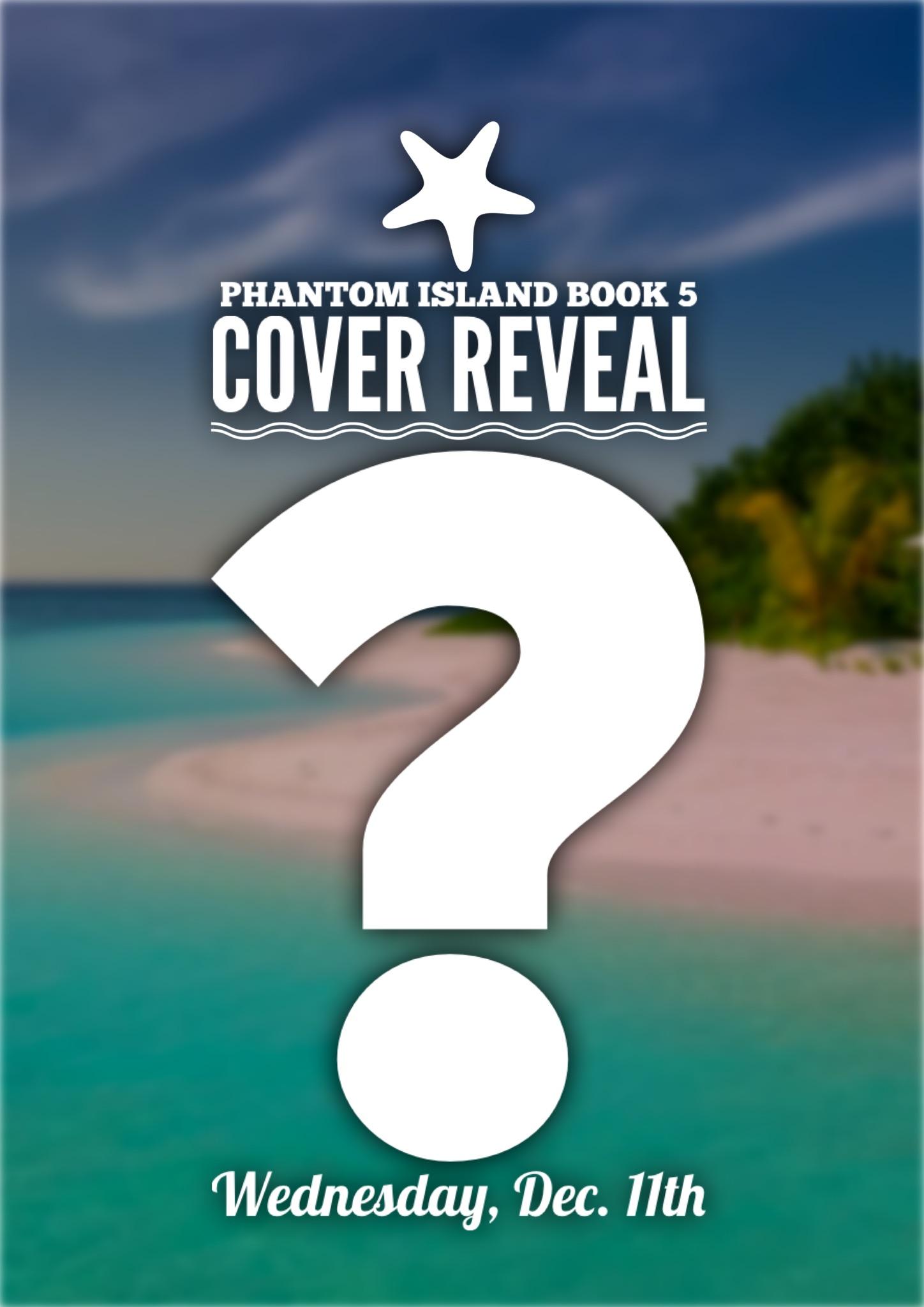 Phantom Island Book 5: Coming in 2020!